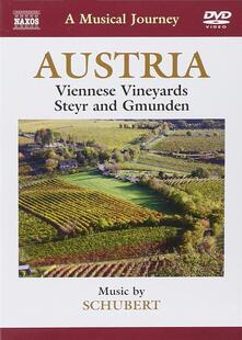 Austria. A Musical Journey. Viennese Vineyards, Steyr and Gmunden (DVD) - DVD di Franz Schubert