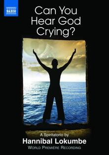 Lokumbe: Can You Hear God Crying? A Spiritatorio - DVD