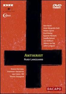 Rued Langgaard. Antikrist (DVD) - DVD di Thomas Dausgaard,Rued Langgaard