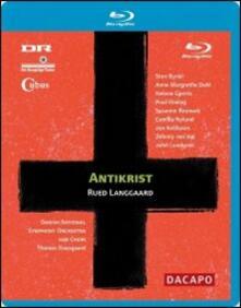 Rued Langgaard. Antikrist (Blu-ray) - Blu-ray di Thomas Dausgaard,Rued Langgaard