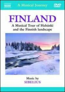 A Musical Journey. Finland. A Musical Tour of Helsinki and Finnish Landscape (DVD) - DVD di Jean Sibelius
