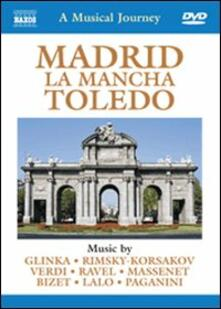 A Musical Journey. Madrid, La Mancha, Toledo - DVD