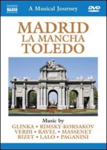 A Musical Journey. Madrid, La Mancha, Toledo (DVD) - DVD