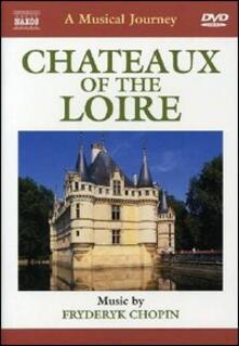 Castelli della Loira. A Musical Journey (DVD) - DVD