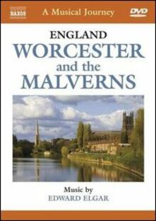 A Musical Jorney. Inghilterra, Worcester and the Malverns (DVD) - DVD di Edward Elgar