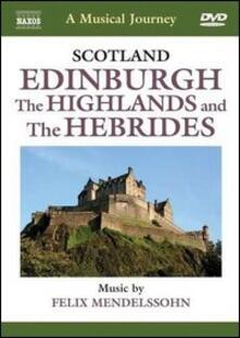 A Musical Jorney. Scozia: Edinburgh, Highlands, le Ebridi (DVD) - DVD di Felix Mendelssohn-Bartholdy