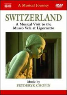 Switzerland. A Musical Visit to the Museo Vela at Ligornetto - DVD