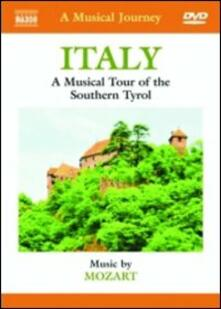 A Musical Journey. Italy. A Musical Tour of the Southern Tyrol. Music by Mozart (DVD) - DVD di Wolfgang Amadeus Mozart