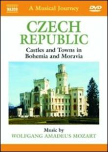 Czech Republic: Castles and Towns in Bohemia and Moravia. A Musical Journey (DVD) - DVD di Wolfgang Amadeus Mozart