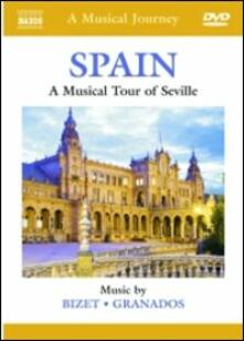 Spain. A Musical Tour of Seville - DVD