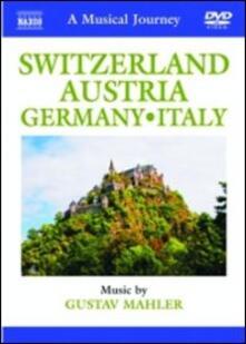 A Musical Journey. Switzerland, Austria, Germany & Italy (DVD) - DVD di Gustav Mahler
