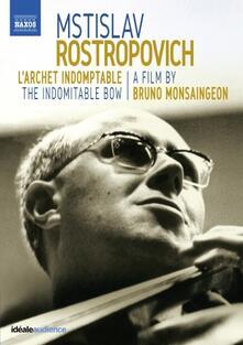 Mstislav Rostropovich. L'archet indomptable (Blu-ray) - Blu-ray di Mstislav Rostropovich