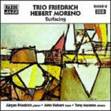 Surfacing - CD Audio di Jürgen Friedrich,John Hebert,Tony Moreno