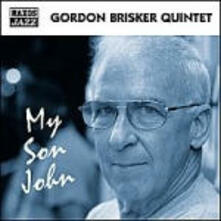 My Son John - CD Audio di Gordon Brisker