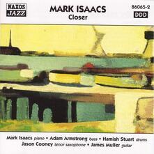 Closer - CD Audio di Mark Isaacs