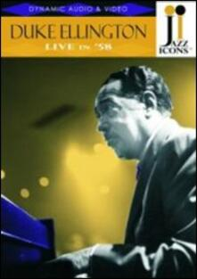 Duke Ellington. Live in '58. Jazz Icons (DVD) - DVD di Duke Ellington,Johnny Hodges,Paul Gonsalves,Harry Carney