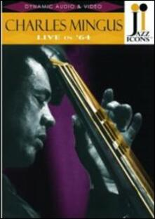 Charles Mingus. Live in '64. Jazz Icons - DVD