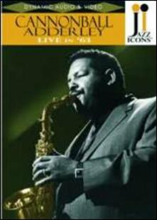 Julian Cannonball Adderley. Live in '63. Jazz Icons - DVD