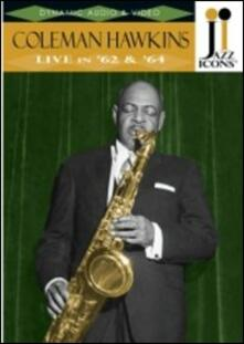Coleman Hawkins. Live in '62 & '64. Jazz Icons (DVD) - DVD di Coleman Hawkins