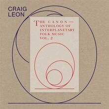 The Canon. Anthology of Interplanetary Folk Music vol.2 - Vinile LP di Craig Leon