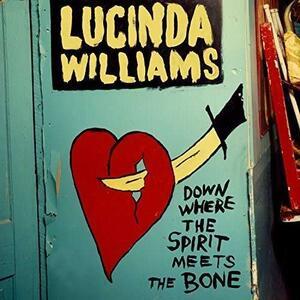 Down Where the Spirit Meets the Bone - Vinile LP di Lucinda Williams