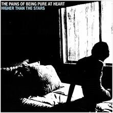 Higher Than The Stars - Vinile LP di Pains of Being Pure at Heart