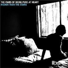 Higher Than the Stars - Vinile 7'' di Pains of Being Pure at Heart