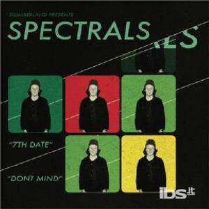 7th Date - Vinile 7'' di Spectrals