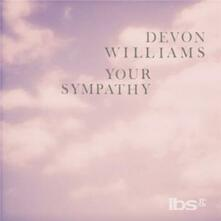 Your Sympathy - Vinile 7'' di Devon Williams