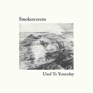Used to Yesterday - Vinile LP di Smokescreens