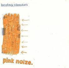 Pink Noize - Vinile 7'' di Beatnik Filmstars