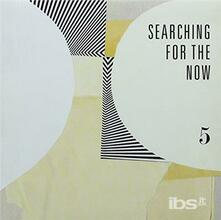 Searching For The Now 5 - Vinile 7''