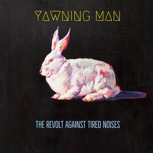 Revolt Against Tired Noises - Vinile LP di Yawning Man
