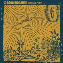 Thoughts and Prayers - Vinile LP di Good Riddance