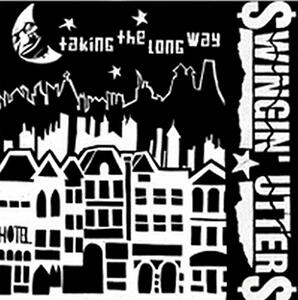 Taking The Long Way - Vinile 7'' di Swingin' Utters