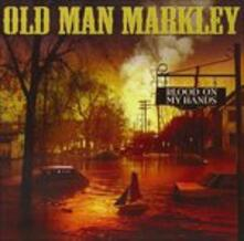 Blood On My Hands - Vinile 7'' di Old Man Markley