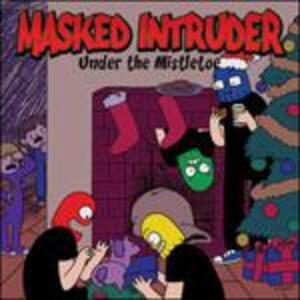 Under The Mistletoe - Vinile 7'' di Masked Intruder