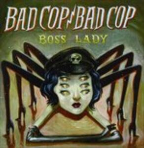 Boss Lady - Vinile 7'' di Bad Cop / Bad Cop