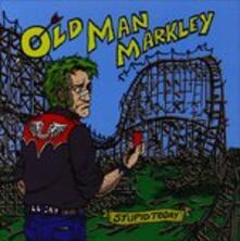 Stupid Today - Vinile 7'' di Old Man Markley