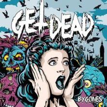 Bygones - Vinile 7'' di Get Dead