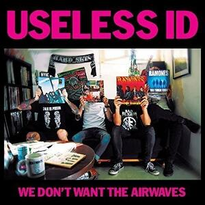 We Don't Want The Airwaves - Vinile 7'' di Useless Id