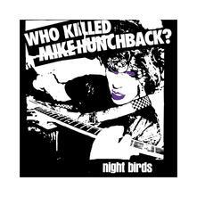 Who Killed Mike Hunchback - Vinile 7'' di Night Birds