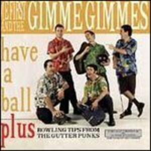 Have a Ball - Vinile LP di Me First and the Gimme Gimmes