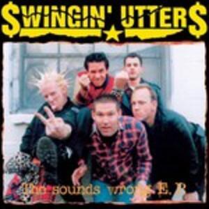 Sounds Wrong - Vinile LP di Swingin' Utters