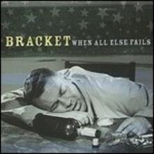 When All Else Fails - Vinile LP di Bracket
