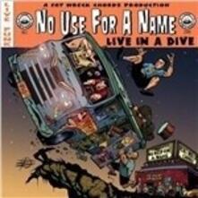 Live in a Dive - Vinile LP di No Use for a Name