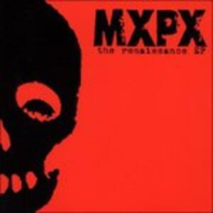 Renaissance ep - Vinile LP di MXPX