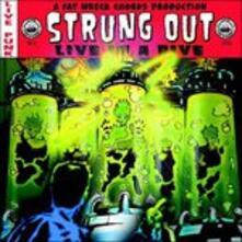 Live in a Dive - Vinile LP di Strung Out