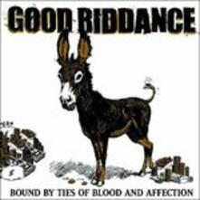 Bound By Ties of Blood and Affection - Vinile LP di Good Riddance