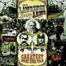 Greatest Story Ever Told - Vinile LP di Lawrence Arms